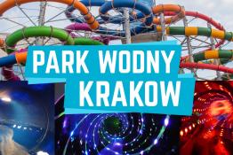 Kraków Atrakcja Park wodny Park Wodny - Kraków
