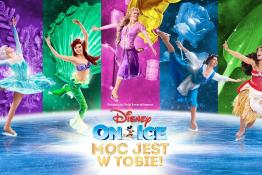 Gliwice Wydarzenie Spektakl Disney On Ice: Moc jest w Tobie!