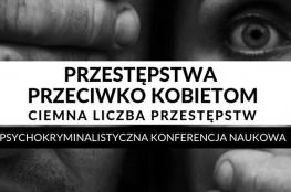Katowice Wydarzenie Nauka i Edukacja Przestępstwa przeciwko kobietom - ciemna liczba