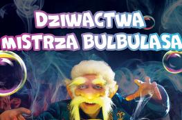Kielce Wydarzenie Spektakl Teatr Baniek Mydlanych-Dziwactwa Mistrza Bulbulasa