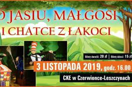 Czerwionka-Leszczyny Wydarzenie Spektakl O Jasiu, Małgosi i Chatce z łakoci