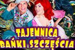Piła Wydarzenie Spektakl Teatr Baniek Mydlanych: Tajemnica Bańki Szczęścia