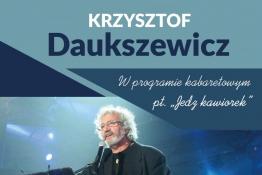 """Serock Wydarzenie Kabaret Krzysztof Daukszewicz """"Jedz kawiorek"""""""