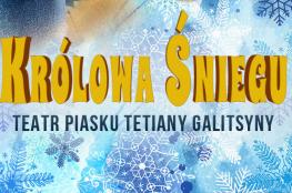 Dębica Wydarzenie Spektakl Teatr Piasku Tetiany Galitsyny - Królowa Śniegu