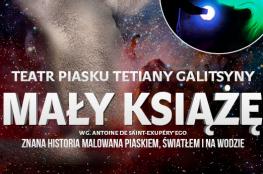 Wałbrzych Wydarzenie Spektakl Teatr Piasku Tetiany Galitsyny -  Mały Książe
