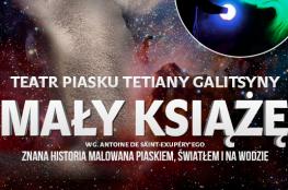 """Toruń Wydarzenie Spektakl Teatr Piasku Tetiany Galitsyny """"Mały Książę"""""""