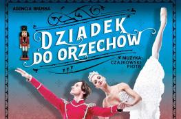 Toruń Wydarzenie Spektakl Dziadek do Orzechów - Piotr Czajkowski