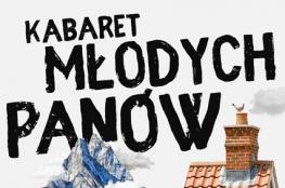 """Sulechów Wydarzenie Kabaret Kabaret Młodych Panów - """"To jest chore!"""""""