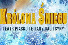 Płock Wydarzenie Spektakl Teatr Piasku Tetiany Galitsyny - Królowa Śniegu