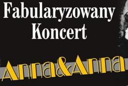 Przemyśl Wydarzenie Koncert Fabularyzowany koncert Anna&Anna