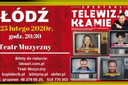 Łódź Wydarzenie Spektakl Telewizja Kłamie
