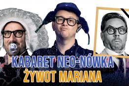 Starogard Gdański Wydarzenie Kabaret Kabaret Neo-Nówka - Żywot Mariana
