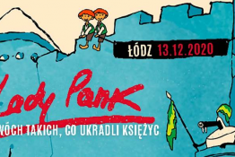 """Łódź Wydarzenie Koncert Lady Pank """"O dwóch takich co ukradli księżyc"""""""