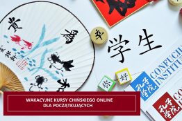 Wydarzenie Nauka i Edukacja Wakacyjne kursy języka chińskiego online dla począ