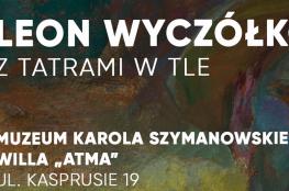 Zakopane Wydarzenie Wystawa Leon Wyczółkowski – z Tatrami w tle