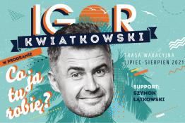 Ustronie Morskie Wydarzenie Kabaret Igor Kwiatkowski