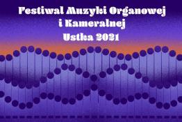 Ustka Wydarzenie Festiwal Festiwal muzyki organowej i kameralnej 2021