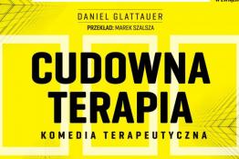 """Białystok Wydarzenie Spektakl """"Cudowna Terapia"""""""