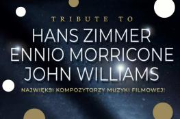 Lublin Wydarzenie Koncert Koncert Tribute to H.Zimmer,E.Morricone,J.Williams