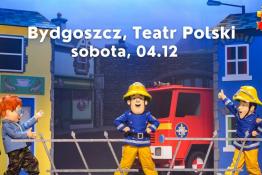 Bydgoszcz Wydarzenie Spektakl Bydgoszcz 04.12.2021 Strażak Sam na Żywo