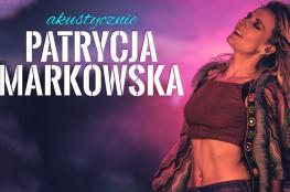 Lublin Wydarzenie Koncert Patrycja Markowska - Akustycznie   Lublin