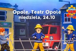 Opole Wydarzenie Spektakl Strażak Sam na Żywo - Cyrkowa Przygoda Opole
