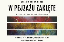 Warszawa Wydarzenie Wystawa Zaklęte pejzaże Konrada Hamady