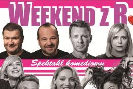 """Kraków Wydarzenie Spektakl Spektakl """"Weekend z R.""""- Kraków"""
