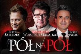 """Łódź Wydarzenie Spektakl """"Pół na pół"""" w Teatrze Stefana Jaracza w Łodzi"""