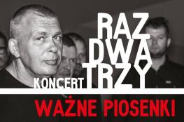Rybnik Wydarzenie Koncert RAZ DWA TRZY Ważne piosenki